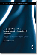 (In)Security and the Production of International Relations: The Politics of Securitisation in Europe