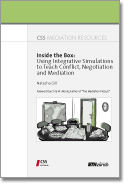Inside the Box: Using Integrative Simulations to Teach Conflict, Negotiations and Mediation
